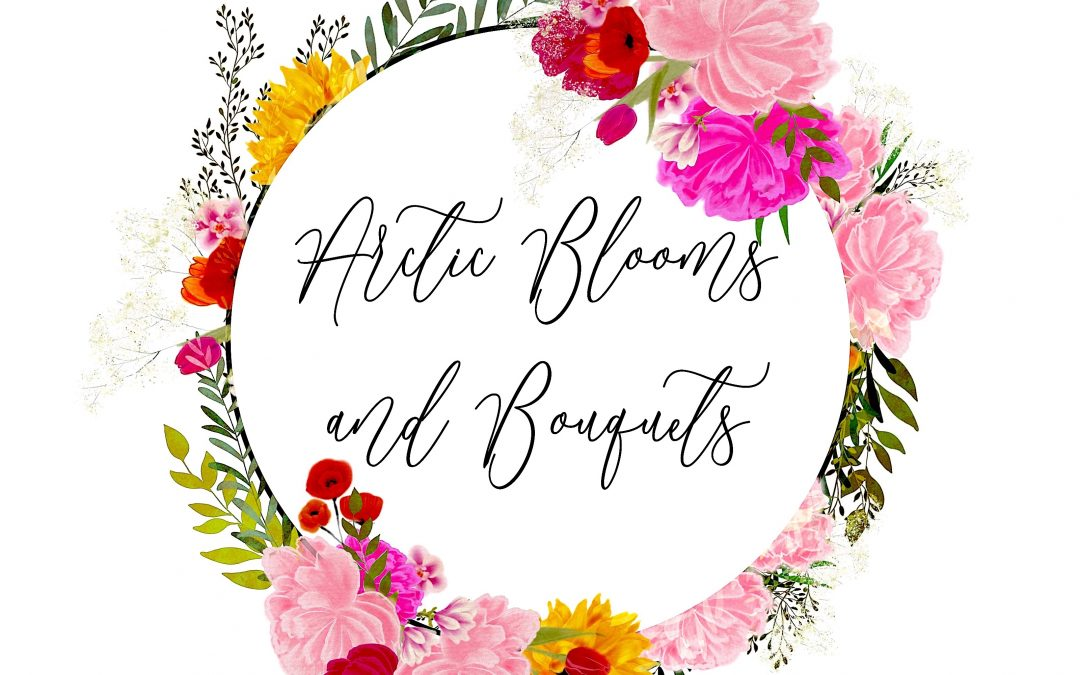 Arctic Blooms and Bouquets